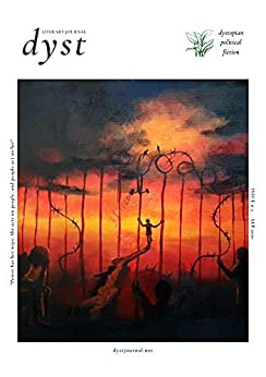 dyst Literary Journal #3 by [RoseyRavelston Creative Services, Z T Quinn]