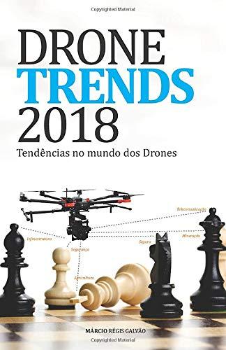 Drone Trends 2018: Tendências no mundo dos Drones