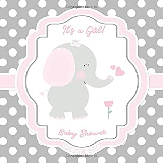 Baby Shower Guest Book: It's a Girl: Pink Grey Elephant Baby Girl Shower Guestbook + BONUS Gift Tracker Log + Keepsake Pages | Pink Frame Grey Polka Dots