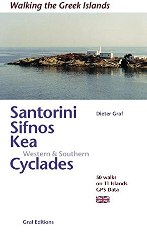 Santorini, Sifnos, Kea, Western & Southern Cyclades: 50 walks on 11 Islands GPS-Data (Walking the greek islands)