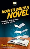 How To Write a Novel: Your Step-By-Step Guide To Writing a Novel