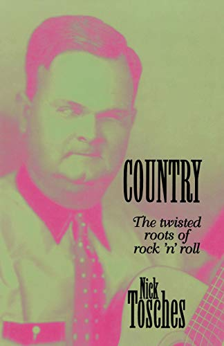 Country: The Twisted Roots of Rock \'n\' Roll