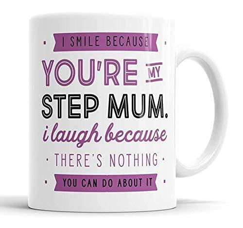 N\A Sonrío Porque Eres mi madrastra Me río Porque no Hay Nada Que Puedas Hacer al respecto Taza Taza del día de la Madre Regalos del día de la Madre Taza de café de cerámica de 11 oz