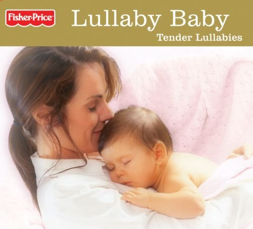 Lullaby Baby Tender Lullabies [Audio CD] Fisher-Price