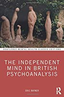 The Independent Mind in British Psychoanalysis (Routledge Mental Health Classic Editions)