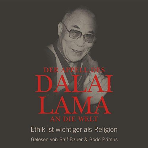 Der Appell des Dalai Lama an die Welt: Ethik ist wichtiger als Religion audiobook cover art