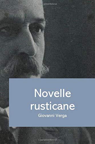 Novelle rusticane: Il Reverendo, Cos'è il Re, Don Licciu Papa, Il Mistero, Malaria, Gli Orfani, La Roba, Pane nero, I Galantuomini, Libertà e Di là del mare,