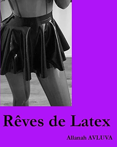 Rêves de Latex (French Edition)