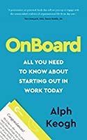 OnBoard: All you need to know about starting out in work today