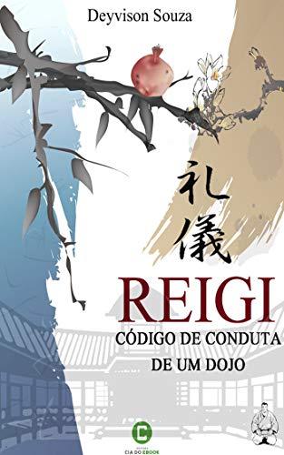 Reigi: Código de conduta de um dojo (Portuguese Edition)