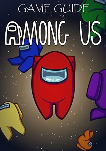 AMONG US: The complete guide for professional players (English Edition)