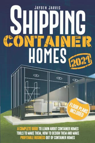 Compare Textbook Prices for Shipping Container Homes: Discover All The Secrets To Design & Build Your Eco-Friendly Inexpensive Shipping Container Home Quickly   Including House Plans, Building Tips & An Unmissable Bonus Chapter  ISBN 9798479583940 by Jarvis, Jayden