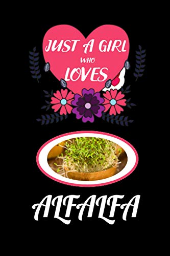 just a girl who loves alfalfa: Blank Lined Notebook Gift For alfalfa lover, Perfect Gift Idea For kids, men and Women Who Loves all Cooking foods, Journal For Writing hand notes.