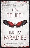 Der Teufel lebt im Paradies: Kriminalroman