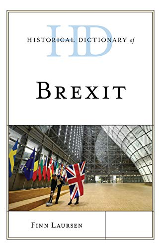Historical Dictionary of Brexit (Historical Dictionaries of International Organizations)
