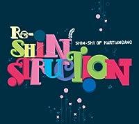 Re-Shinstruction by SHIN-SKI MARTIANGANG (2008-03-05)