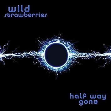Half Way Gone