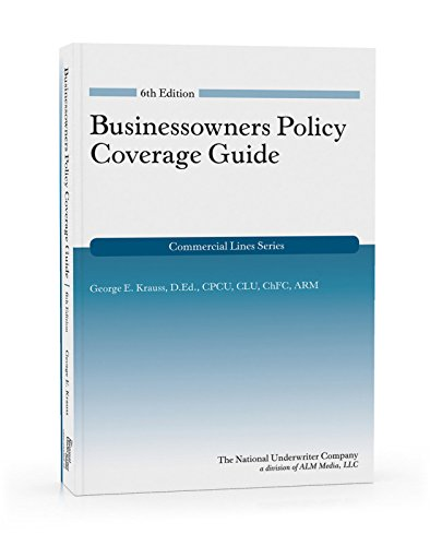 Businessowners Policy Coverage Guide, 6th Edition (Commercial Lines)