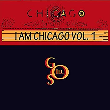 Vol.1: I Am Chicago