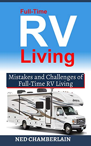 FULL-TIME RV LIVING: MISTAKES AND CHALLENGES OF FULL-TIME RV LIVING (English Edition)