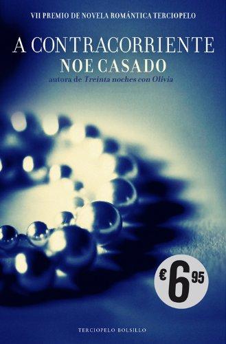 A contracorriente: VII Premio de Novela Romántica Terciopelo (Bolsillo (terciopelo))