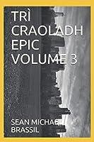 TRÌ CRAOLADH EPIC VOLUME 3