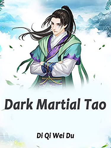Dark Martial Tao: A LitRPG Fantasy Novel With Leveling System ( Teen action-adventure story with martial magic and genius heroine romance ) Book 4