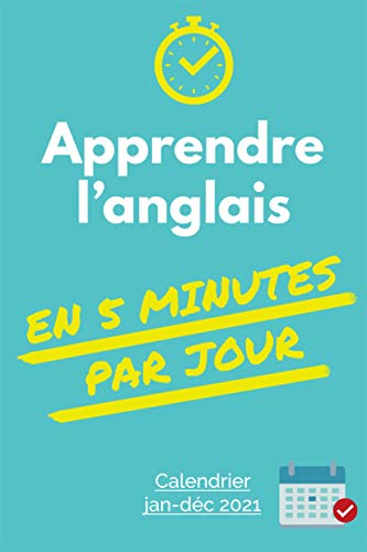Apprendre L Anglais En 5 Minutes Par Jour Calendrier D Apprentissage 2021 Janvier Decembre Avec