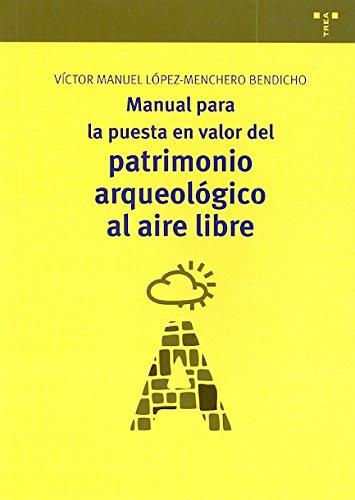 Manual para la puesta en valor del patrimonio arqueológico al aire libre: 7 (Manuales de Museística, Patrimonio y Turismo Cultural)