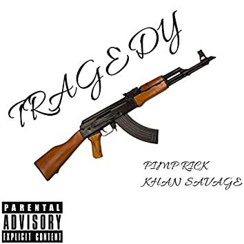 Tragedy (feat. Khan Savage)