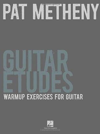Pat Metheny Guitar Etudes - Warmup Exercises For Guitar by Pat Metheny(2011-09-01)