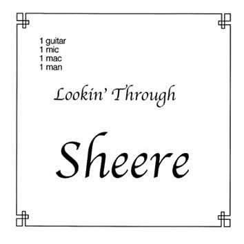 Lookin' Through Sheere