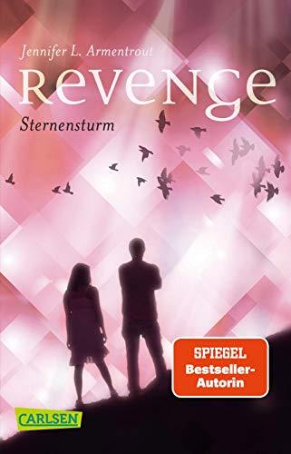 Revenge. Sternensturm (Revenge 1): Eine außerirdische Liebesgeschichte voller Romantik - und atemloser Spannung!