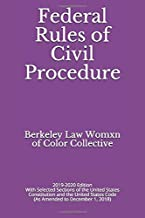 Federal Rules of Civil Procedure: 2019-2020 Edition With Selected Sections of the United States Constitution and the United States Code (As Amended to December 1, 2018)