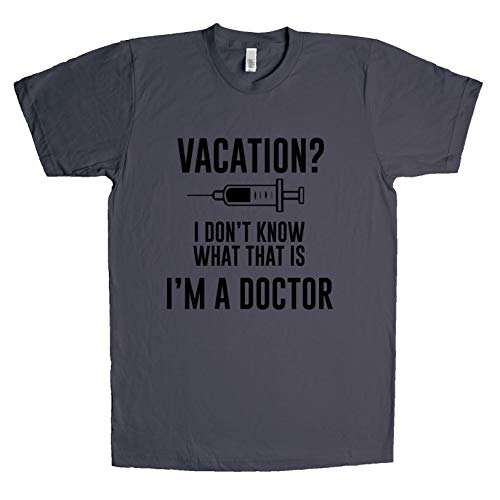 Vacation? I Don't Know What That is I'm A Doctor Unisex T Shirt Heavy-Metal XXX-Large