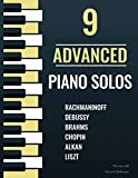 9 Advanced Piano Solos: Classical sheet music with fingering - Liszt, Rachmaninoff, Chopin, Debussy, Brahms, Alkan