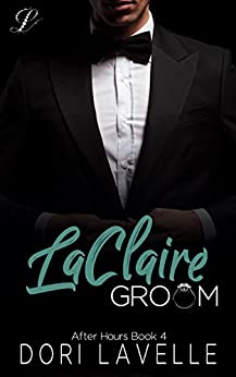 LaClaire Groom (After Hours Book 4) by [Dori Lavelle]
