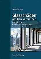 Glasschaeden am Bau vermeiden: Kompaktes Wissen rund um den Baustoff Glas