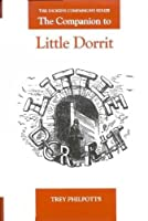 Companion to Little Dorrit (Dickens Companions Series Lup)