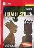 Theater spielen mit Grundschülern: Praxiserprobte Übungen