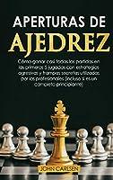 Aperturas de Ajedrez: Cómo ganar casi todas las partidas en los primeros 5 movimientos con estrategias secretas probadas que utilizan los profesionales (incluso si eres un completo principiante) [Chess for Beginners]