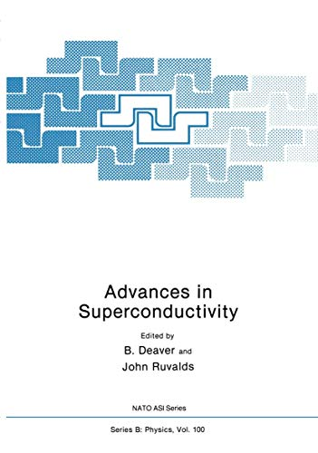 Advances in Superconductivity (Nato ASI Subseries B:, Band 100)