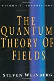 The Quantum Theory of Fields (Volume 1) 1st edition by Weinberg, Steven (1995) Hardcover - Cambridge University Press