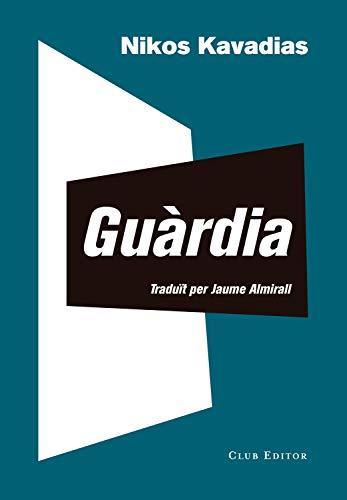 Guàrdia (El Club dels Novel·listes Book 98) (Catalan Edition)