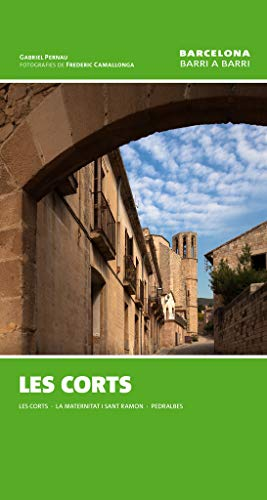 Les Corts: Les Corts, La Maternitat i Sant Ramon, Pedralbes: 7 (Barcelona barri a barri)