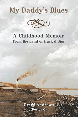 My Daddy's Blues: A Childhood Memoir from the Land of Huck & Jim