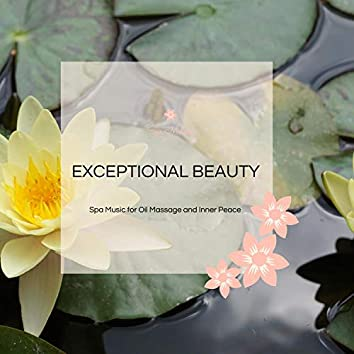 Exceptional Beauty - Spa Music For Oil Massage And Inner Peace