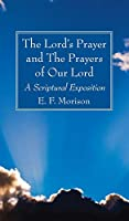 The Lord's Prayer and The Prayers of Our Lord