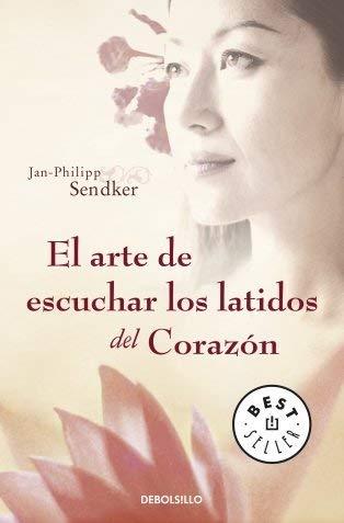 El arte de escuchar los latidos del corazón (BEST SELLER) de Sendker, Jan-Philipp (2009) Tapa blanda