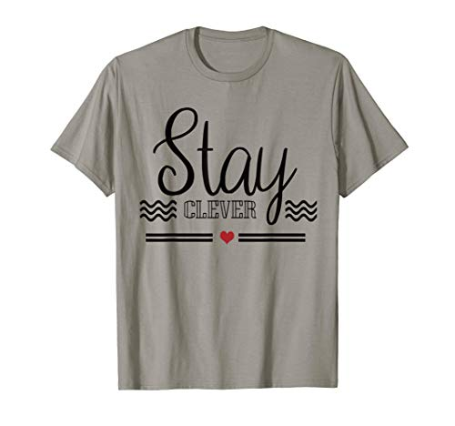 T-shirt Stay Clever tee shirt T-Shirt
